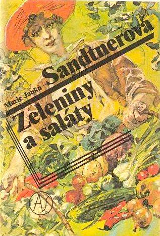 Zeleniny a saláty - Marie Janků Sandtnerová /bazarové zboží/