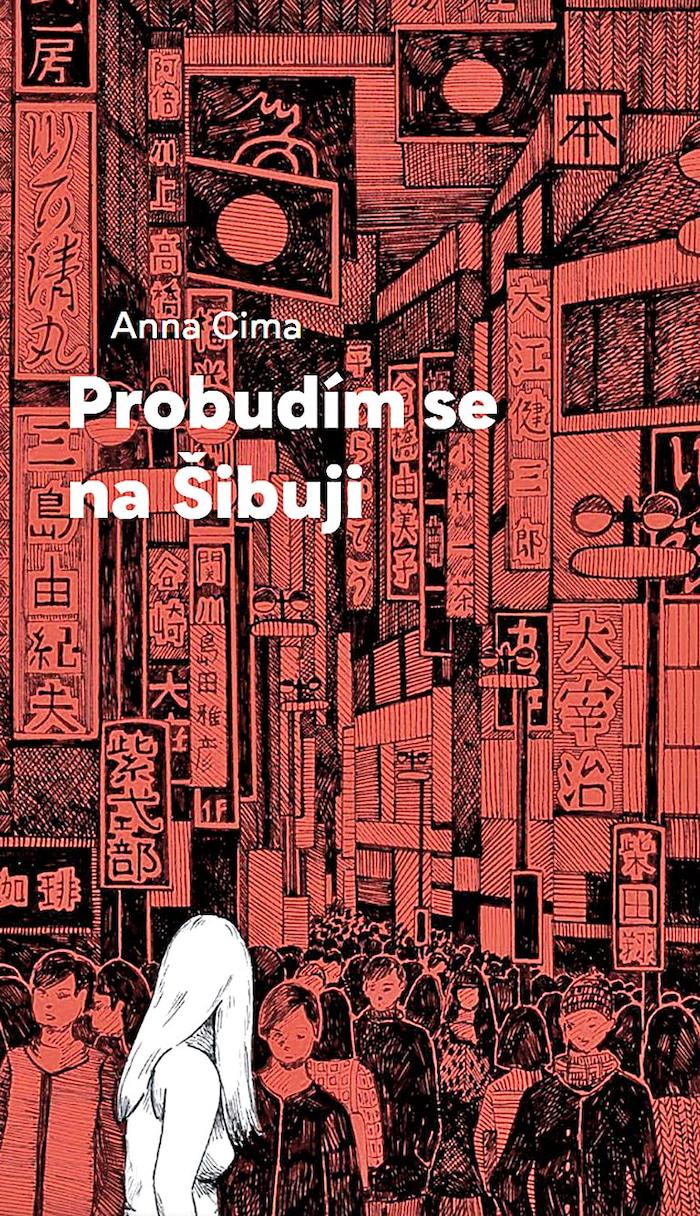Probudím se na Šibuji - Anna Cima /bazarové zboží/