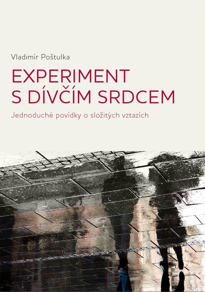 Experiment s dívčím srdcem - Vladimír Poštulka