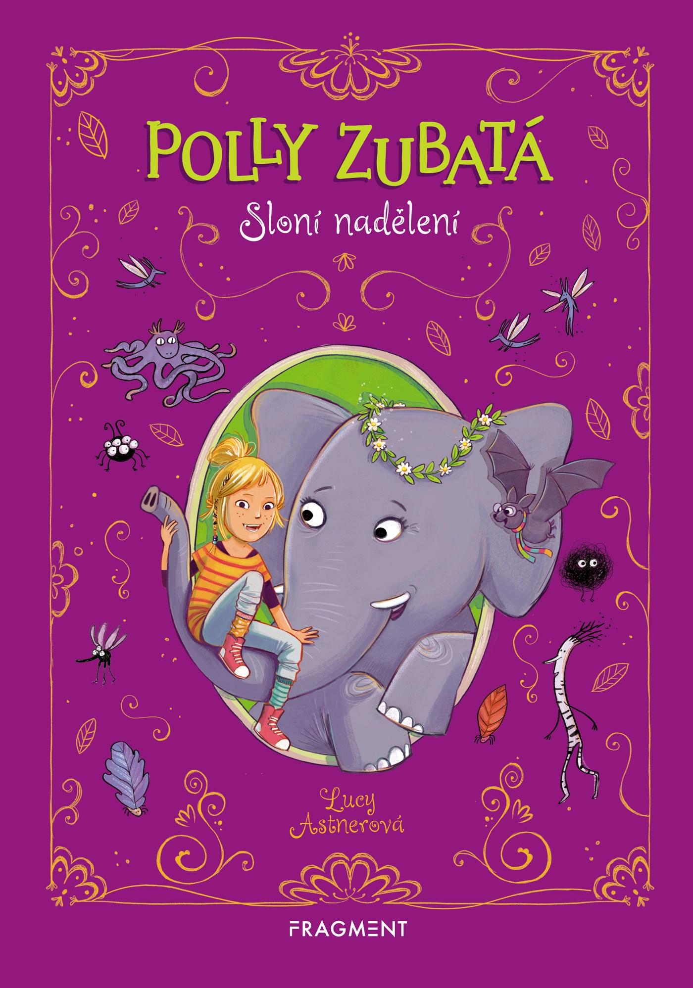 Polly Zubatá - Sloní nadělení - Lucy Astnerová