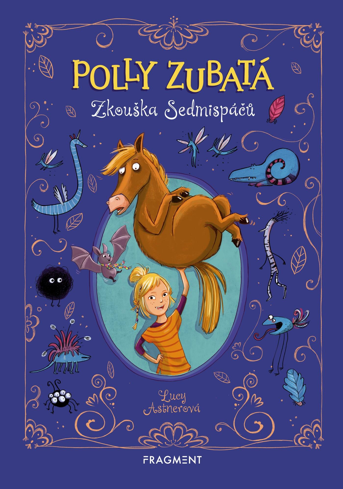 Polly Zubatá - Zkouška Sedmispáčů - Lucy Astnerová