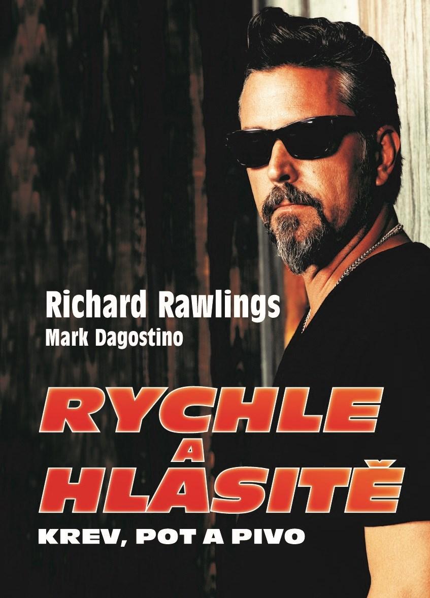 Rychle a hlasitě - krev, pot a pivo - Richard Rawlings a Mark Dagostino