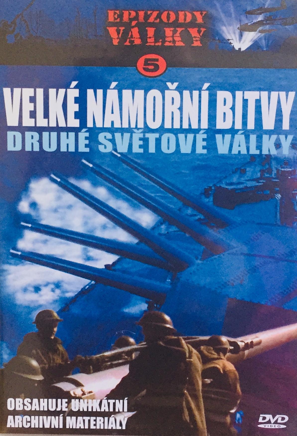 Epizody války 5 - Velké námořní bitvy druhé světové války - DVD /plast/