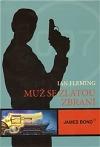 Muž se zlatou zbraní - Ian Fleming