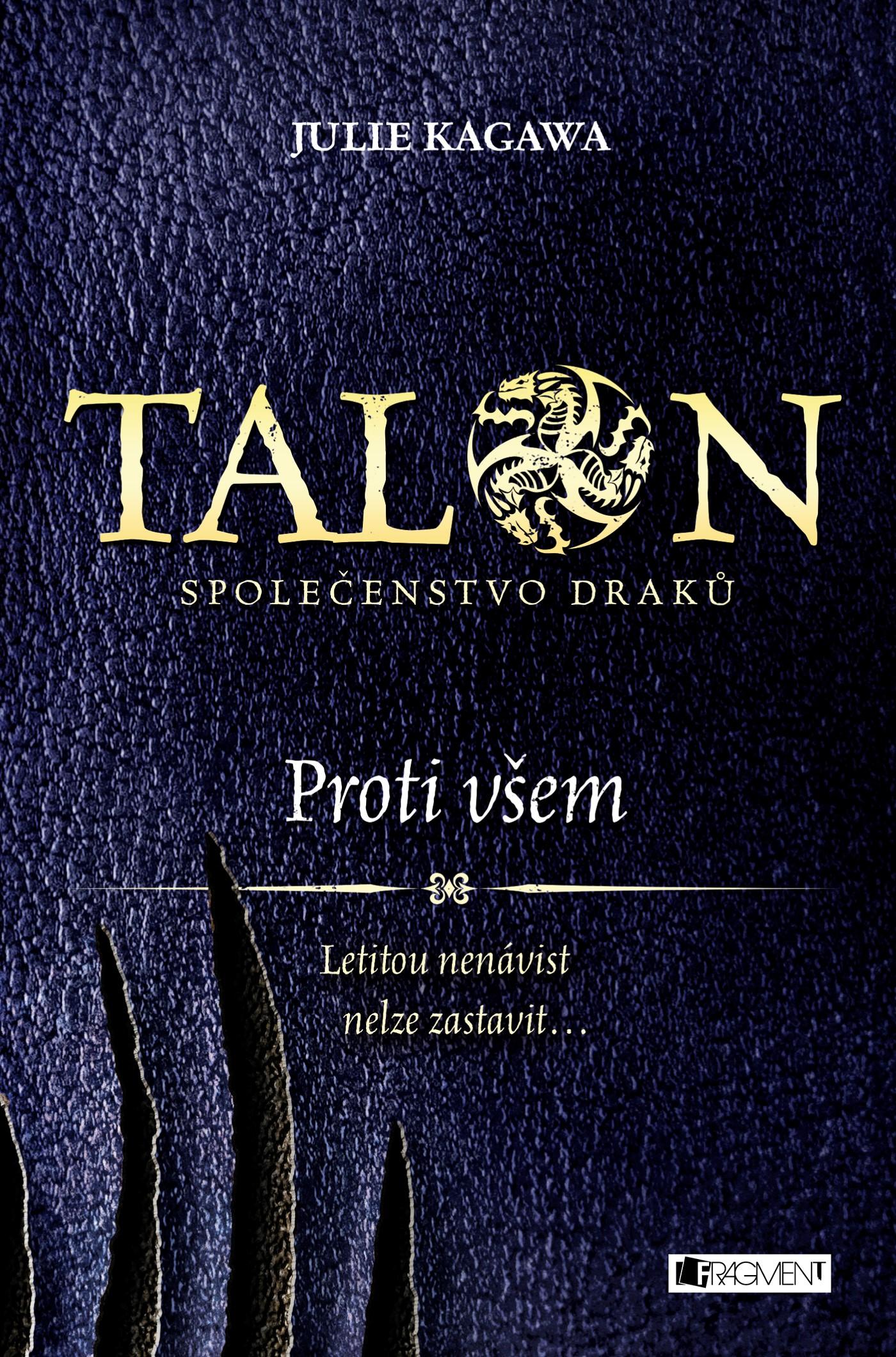 Talon: Společenstvo draků - Proti všem - Julie Kagawa