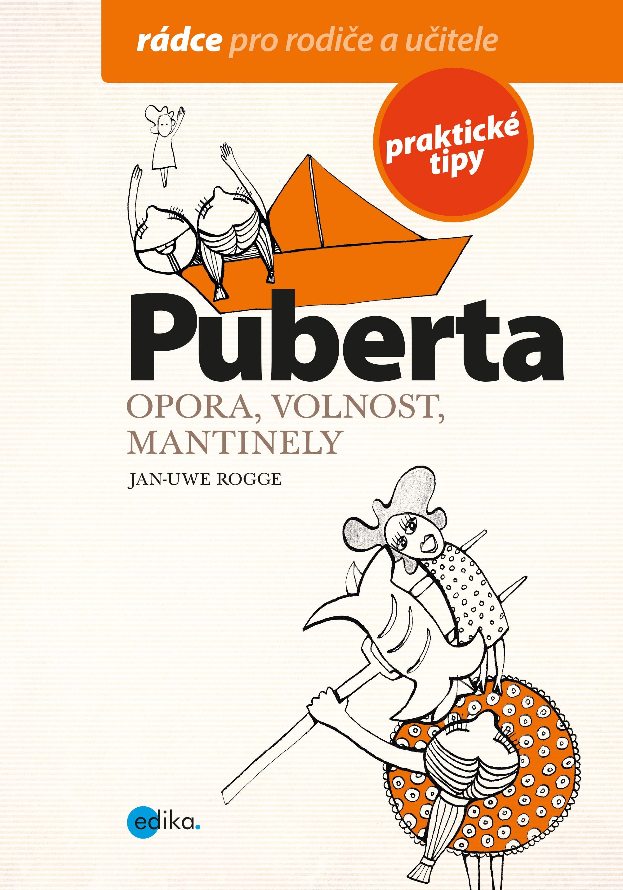 Puberta - Opora, volnost, mantinely - Jan Uwe-Rogge