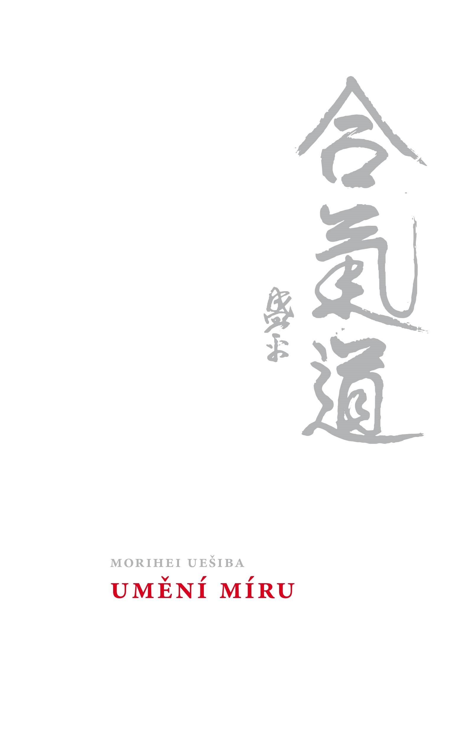 Umění míru - John Stevens a Morihei Uešiba
