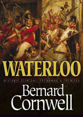 Waterloo - Bernars Cornwell ( bazarové zboží )