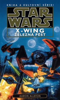 Star Wars - X-Wing - Železná pěst - Aaron Allston