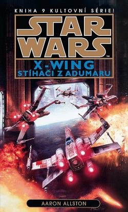 Star Wars - X-Wing - Stíhači z Adumaru - Aaron Allston