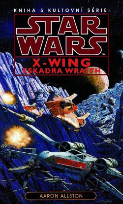 Star Wars - X-Wing - Eskadra Wraith - Aaron Allston