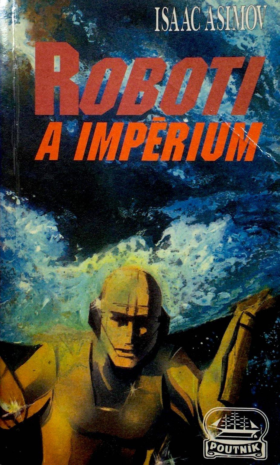 Roboti a impérium - Isaac Asimov /bazarové zboží/