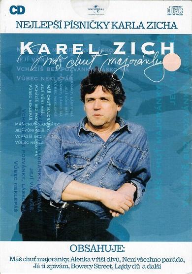 Karel Zich - Máš chuť majoránky ( papírový obal ) - CD