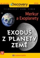 Exodus z planety Země 3 - Merkur a Exoplanety - papírová pošetka DVD