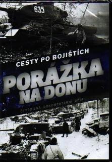 Cesty po bojištích 1. DVD - Porážka na Donu