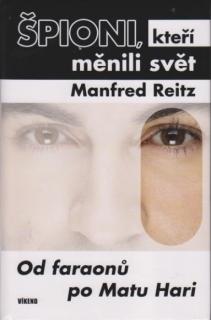 Špioni, kteří měnili svět - Manfred Reitz