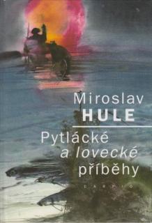 Pytlácké a lovecké příběhy - Miroslav Hule