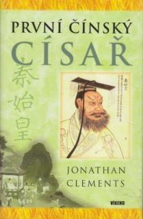 První čínský císař - Jonathan Clements