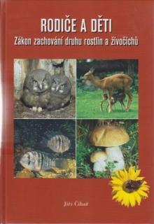 Rodiče a děti-zákon zachování druhu rostlin a živočichů - Jiří Čihař