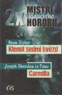 2x mistři klasického hororu. Bram Stoker Klenot sedmi hvězd, Joseph Sheridan LeF