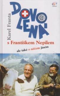 Dovolená s Františkem Nepilem - Karel Franta