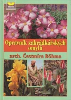 Opravník zahrádkářských omylů - arch. Čestmír Böhm