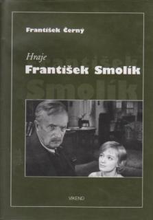 Hraje František Smolík - František Černý