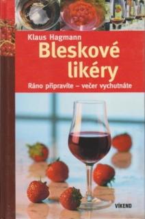 Bleskové likéry - Klaus Hagmann