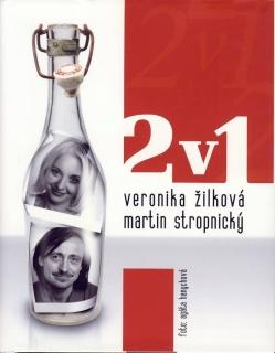 2 v 1 Žilková, Stropnický