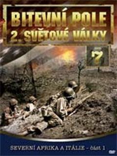 Bitevní pole 2. světové války - DVD 7 - Severní Afrika a Itálie - část 1