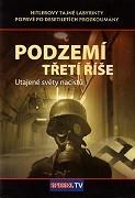 Podzemí třetí říše-Utajené světy nacistů