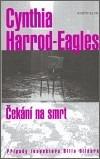 Čekání na smrt-Cynthia Harrod-Eagles(bazarové zboží)