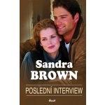 Poslední interview-Sandra Brown(bazarové zboží)