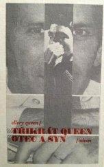 Třikrát  Queen otec a syn-Ellery Queen(bazarové zboží)
