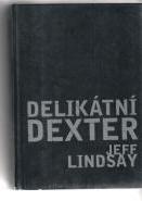Delikátní Dexter-Jeff Lindsay(bazarové zboží)