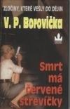 Smrt má črvené střevíčky-V.P.Borovička(bazarové zboží)