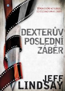 Dexterův poslední záběr-jeff Lindsay(bazarové zboží)