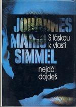 S láskou k vlasti nejdál dojdeš-Johannes Mario Simmel(bazarové zboží)