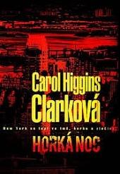Horká noc-Carol Higgins Clarková(bazarové zboží)
