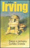 Pokus o záchranu Čuňáka Sneeda-John Irving