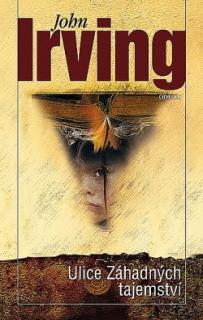 Ulice Záhadných tajemství-John Irving