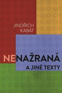 Nenažraná a jiné texty-Jindřich Kabát