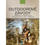 Outdoorové závody-příprava a organizace strategických her v přírodě-M.Ficek,O.Habásková
