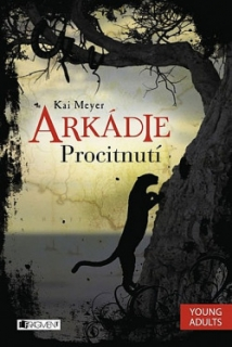 Arkádie -Procitnutí-Kai Meyer