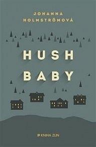 Hush Baby-Johanna Holmstromová