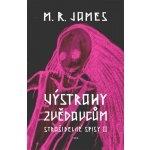 Výstrahy zvědavcům-strašidelné spisy II.M.R.James