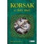 Korsak a zlatý meč-Jitka Komendová