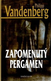 Zapomenutý pergamen - Philipp Vandenberg