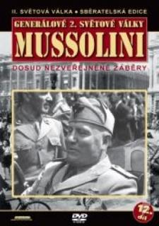 Generálové 2.světové války 12.díl - Mussolini - DVD