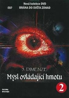 5. dimenze - 2. DVD - Mysl ovládající hmotu